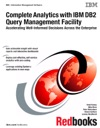 Complete Analytics With IBM DB2 Query Management Facility Accelerating Well-Informed Decisions Across The Enterprise