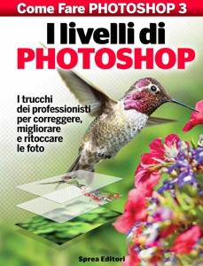 I livelli di Photoshop da Sprea Editori