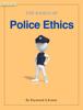 Raymond A. Komar - The Basics of Police Ethics artwork
