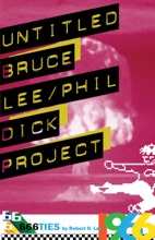 Untitled Bruce Lee/Phil Dick Project