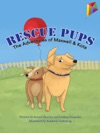 Rescue Pups The Adventures Of Maxwell And Kota Read Aloud Edition