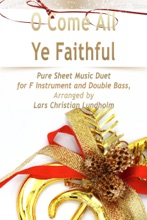 O Come All Ye Faithful Pure Sheet Music Duet for F Instrument and Double Bass