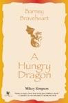 Barney Braveheart A Hungry Dragon