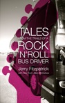 Tales From The Trails Of A Rock N Roll Bus Driver