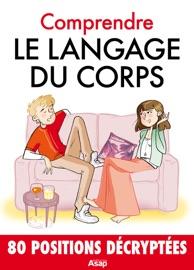 Comprendre le langage du corps - 80 astuces de psycho - Marie-Laure Cuzacq