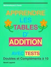 Apprendre les tables d'addition - Benoit Legrand