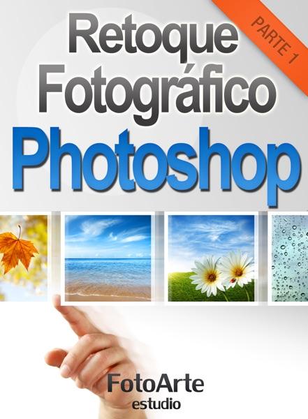 Retoque Fotográfico con Photoshop (Parte 1)