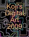 Kojis Digital Art 2009