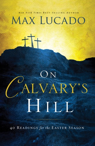 Max Lucado & Charles F. Stanley - On Calvary's Hill