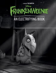 Frankenweenie: An Electrifying Book