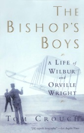 The Bishops Boys: A Life of Wilbur and Orville Wright