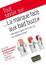 Tout Savoir Sur... La Marque Face Aux Bad Buzz