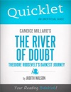 Quicklet On Candice Millards The River Of Doubt Theodore Roosevelts Darkest Journey