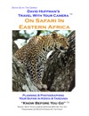 David Huffmans Travel With Your Camera On Safari In Eastern Africa