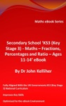 Secondary School KS3 Key Stage 3 - Maths  Fractions Percentages And Ratio Ages 11-14 EBook