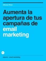 Aumenta la apertura de tus campañas de email marketing