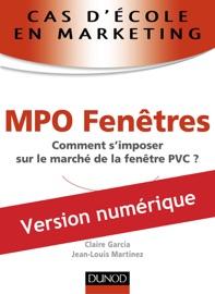 CAS DéCOLE EN MARKETING : MPO FENêTRES