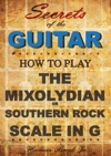 How To Play Mixolydian Or Southern Rock Scale In G Secrets Of The Guitar