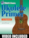 Ukulele Primer For Beginners