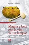 Magna E Bevi Che La Vita Xe Un Lampo