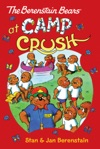 The Berenstain Bears Chapter Book Camp Crush
