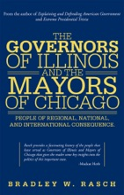 The Governors Of Illinois And The Mayors Of Chicago