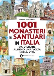1001 monasteri e santuari in Italia da visitare almeno una volta nella vita da Chiara Giacobelli