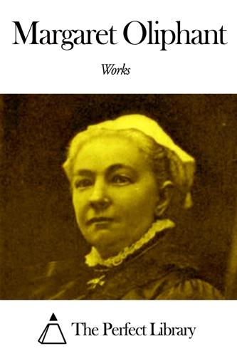 Works of Margaret Oliphant
