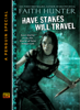 Faith Hunter - Have Stakes Will Travel artwork