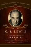 C S Lewis Latter-day Truths In Narnia