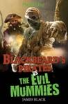 Blackbeards Pirates Vs The Evil Mummies