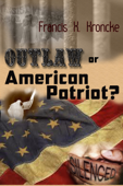 Outlaw or American Patriot?