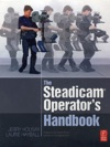 The Steadicam Operators Handbook