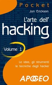 L'arte dell'hacking - Volume 1 da Jon Erickson