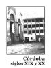 AsociaciГіn Cordobapedia & Editores de Cordobapedia - CГіrdoba, siglos XIX y XX portada