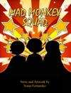 Mad Monkey Squad