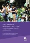 Labour Rights in Unilever's Supply Chain: From compliance towards good practice