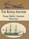 The Kedge Anchor Or Young Sailors Assistant