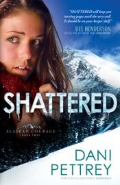Shattered Alaskan Courage Book 2