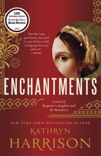 Kathryn Harrison - Enchantments