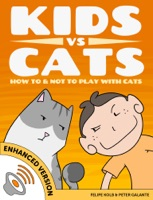 Kids vs Cats: How to & Not to Play with Cats (Enhanced Version)