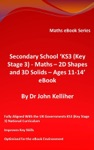 Secondary School KS3 Key Stage 3 - Maths  2D Shapes And 3D Solids  Ages 11-14 EBook