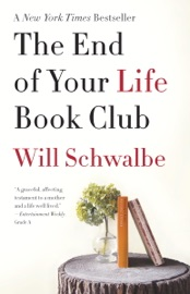 The End of Your Life Book Club - Will Schwalbe Book