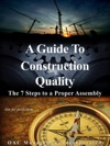 A Guide To Construction Quality The 7 Steps To A Proper Assembly
