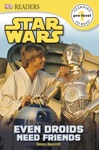 DK Readers L0 Star Wars Even Droids Need Friends Enhanced Edition
