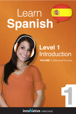 Learn Spanish - Level 1: Introduction (Enhanced Version) - Innovative Language Learning book