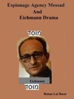 Espionage Agency Mossad and Eichmann Drama