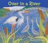 Over In The River