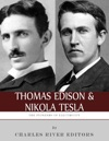 Thomas Edison And Nikola Tesla The Pioneers Of Electricity