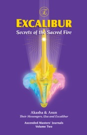 EXCALIBUR, SECRETS OF THE SACRED FIRE